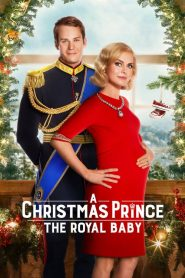 A Christmas Prince The Royal Baby
